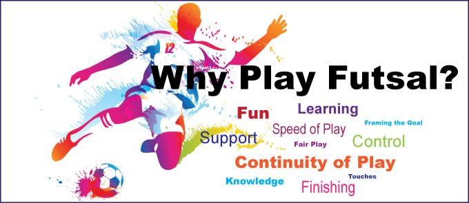 Why Play Futsal?
